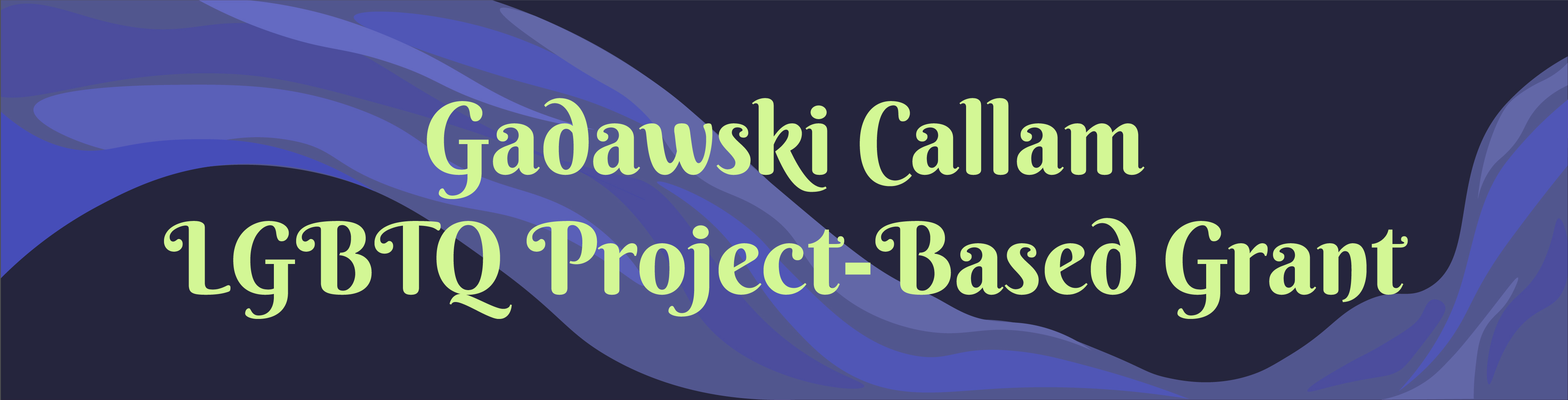Gadawski Callam Project-Based Grant