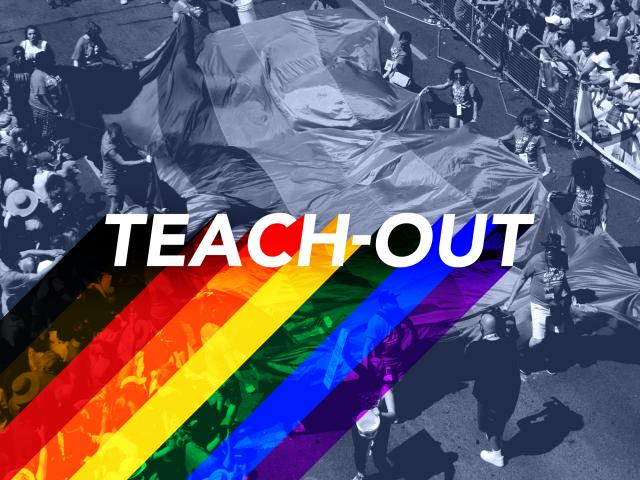 "The words ""Teach-Out"" with the black and brown stripe pride flag tailing out of it imposed over a black-and-white photo of a pride march where many people are carrying a several-foot-wide pride flag"