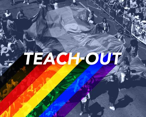 """The words """"Teach-Out"""" with the black and brown stripe pride flag tailing out of it imposed over a black-and-white photo of a pride march where many people are carrying a several-foot-wide pride flag"""